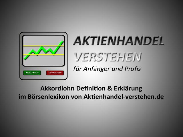 Akkordlohn Definition & Erklärung | Börsenlexikon