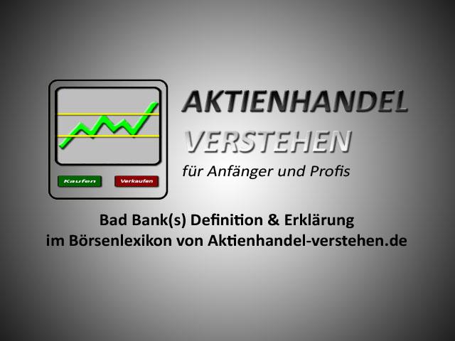 Bad Bank Definition & Erklärung | Börsenlexikon