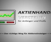 Aktien handeln - der richtige Weg für Aktieneinsteiger!