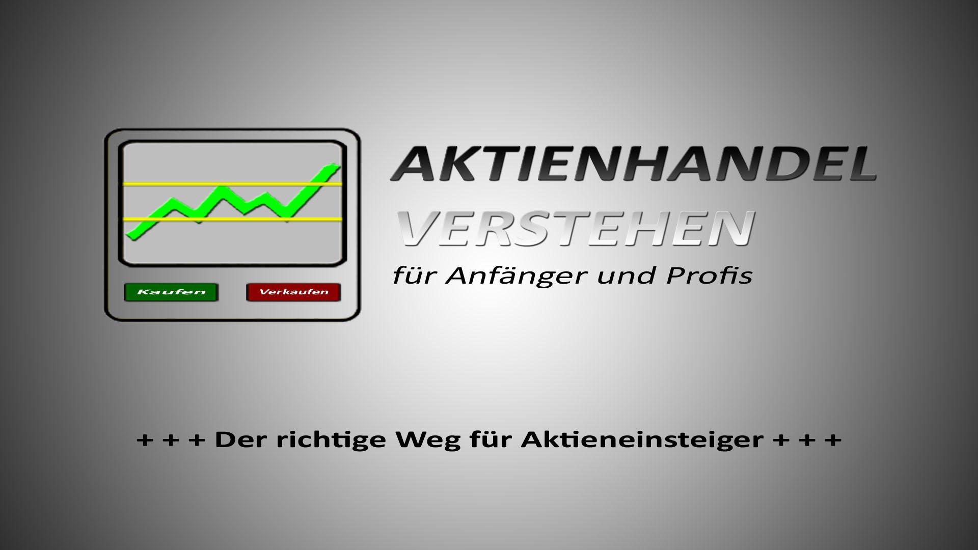 Der richtige Weg für Aktieneinsteiger! | Aktienhandel Blog